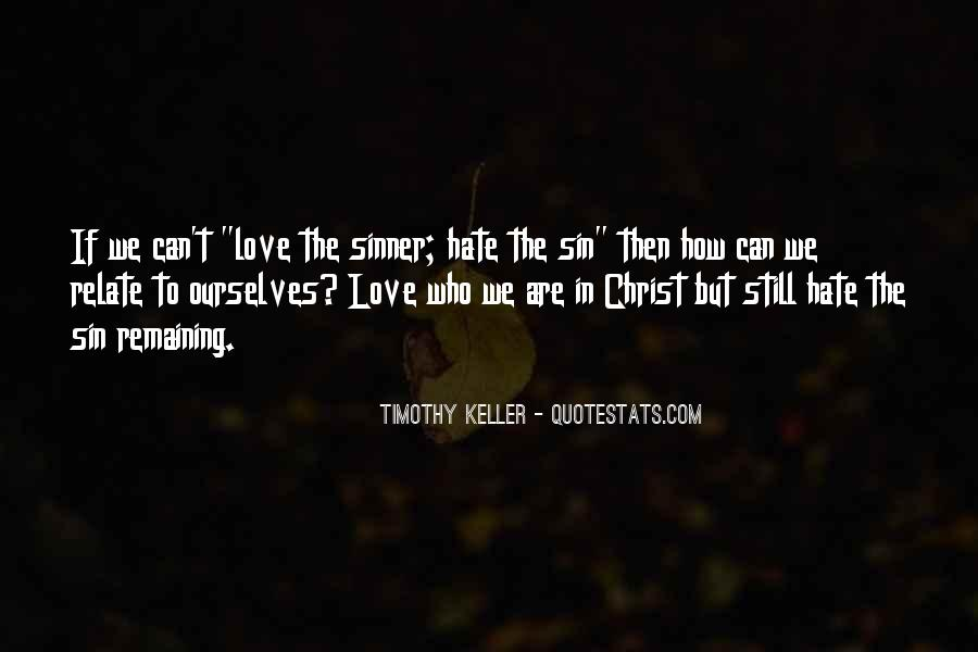 Hate The Sin Love The Sinner Quotes #1388280