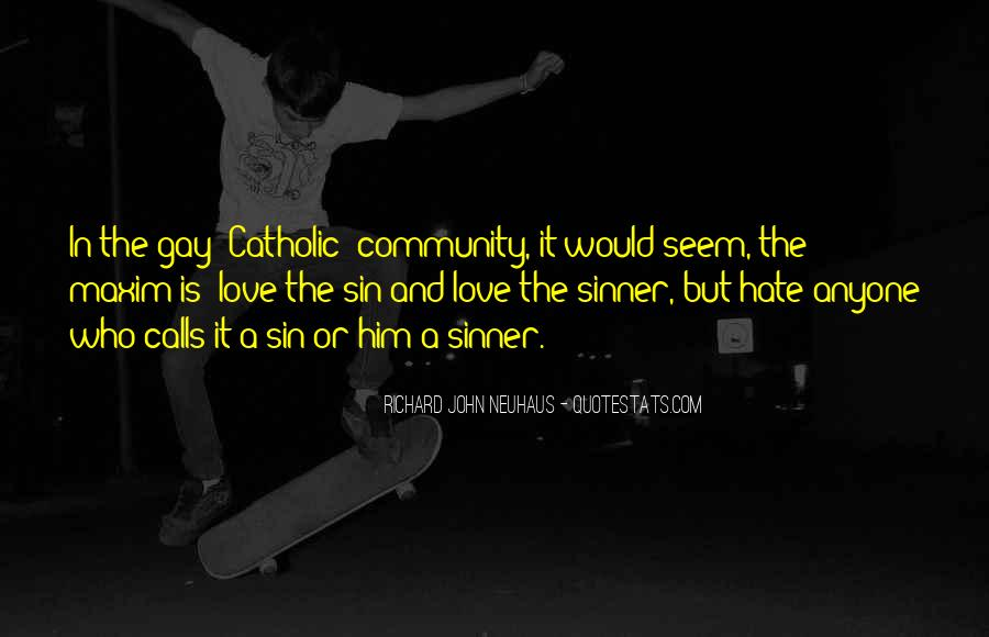 Hate The Sin Love The Sinner Quotes #1687795