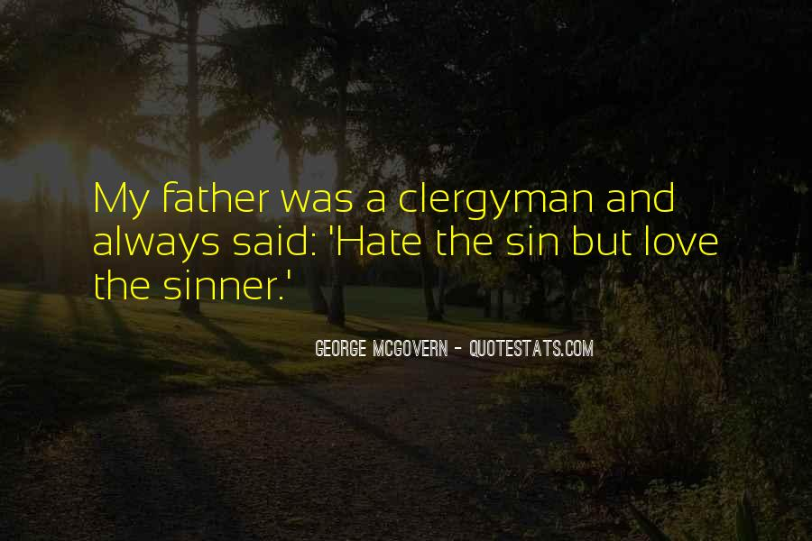 Hate The Sin Love The Sinner Quotes #1805849