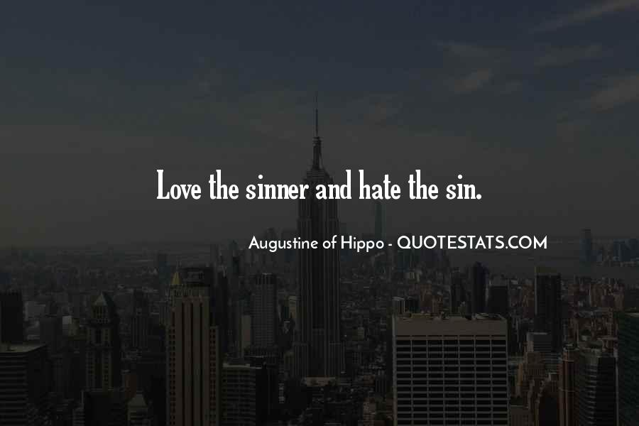 Hate The Sin Love The Sinner Quotes #702646