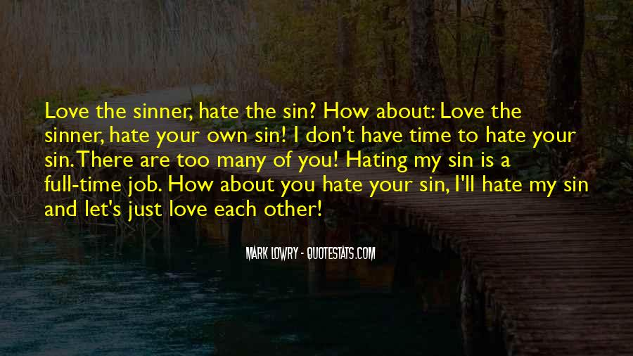 Hate The Sin Love The Sinner Quotes #969859