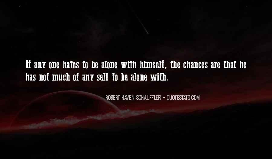 Hate To Be Alone Quotes #1172587