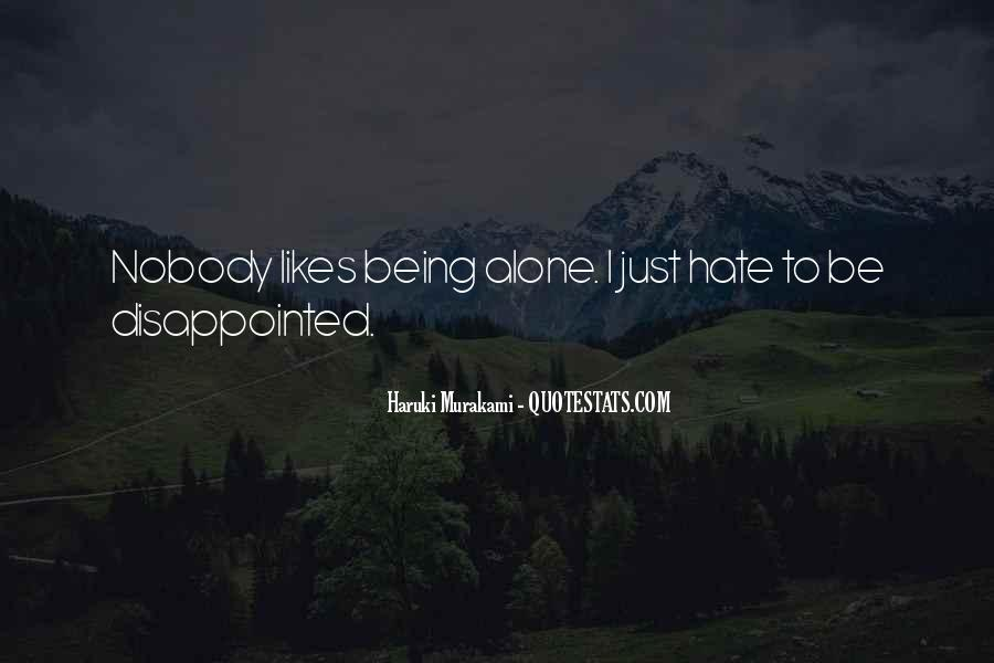 Hate To Be Alone Quotes #1293443
