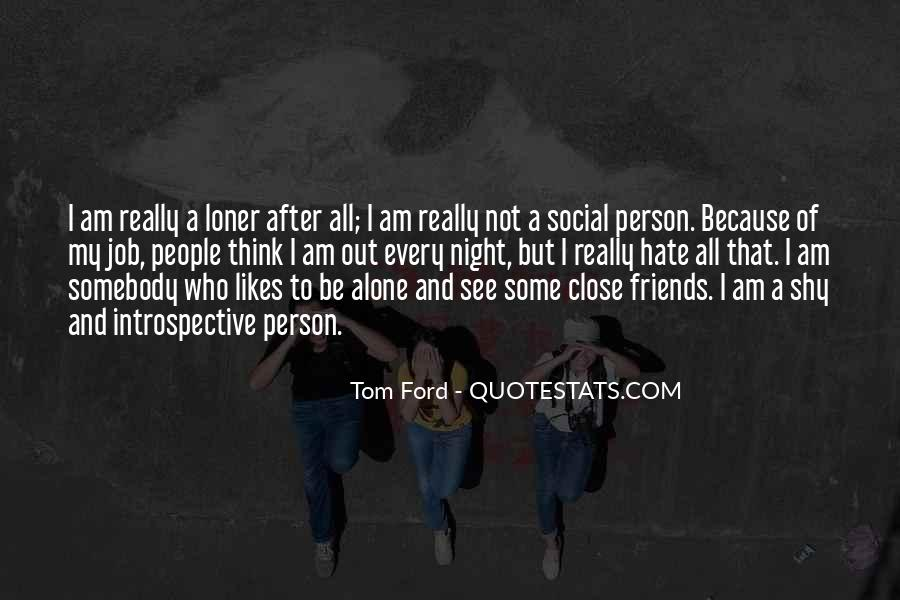 Hate To Be Alone Quotes #1477131