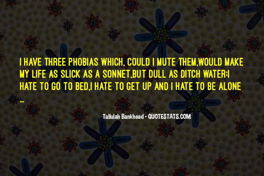 Hate To Be Alone Quotes #153018