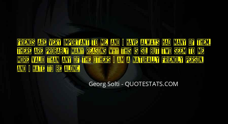 Hate To Be Alone Quotes #1602086