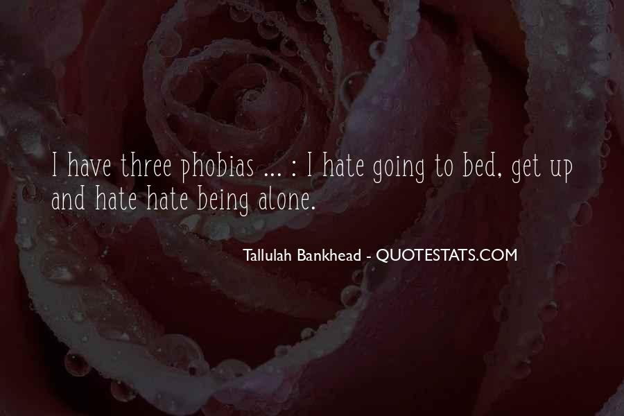 Hate To Be Alone Quotes #168049