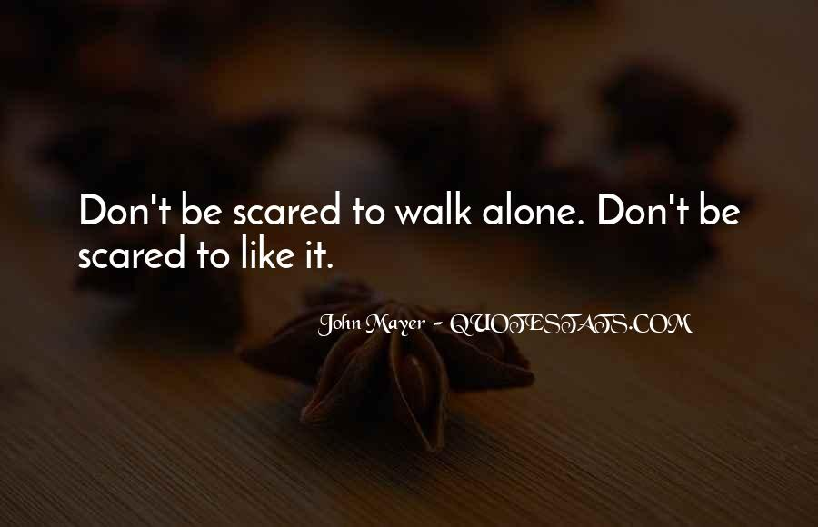 Hate To Be Alone Quotes #1762625