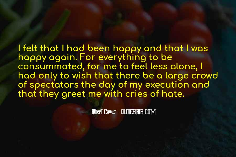 Hate To Be Alone Quotes #1783302