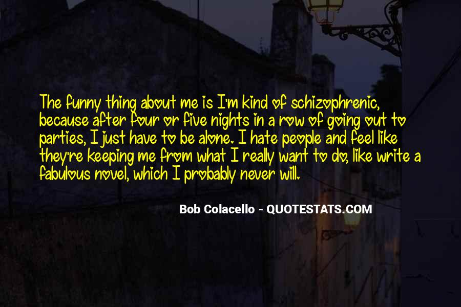 Hate To Be Alone Quotes #225270