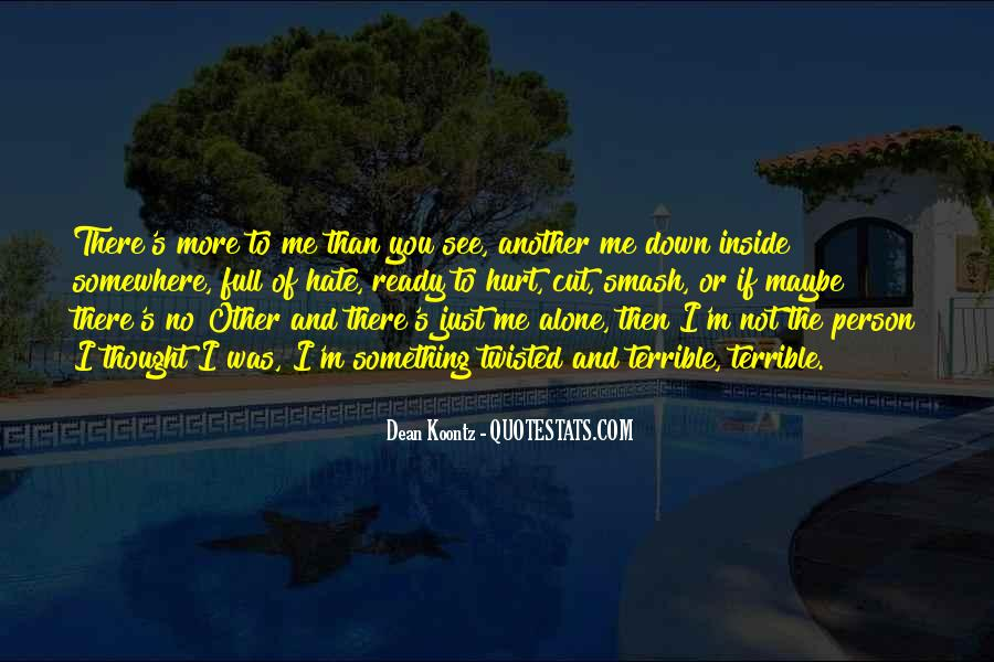 Hate To Be Alone Quotes #237614