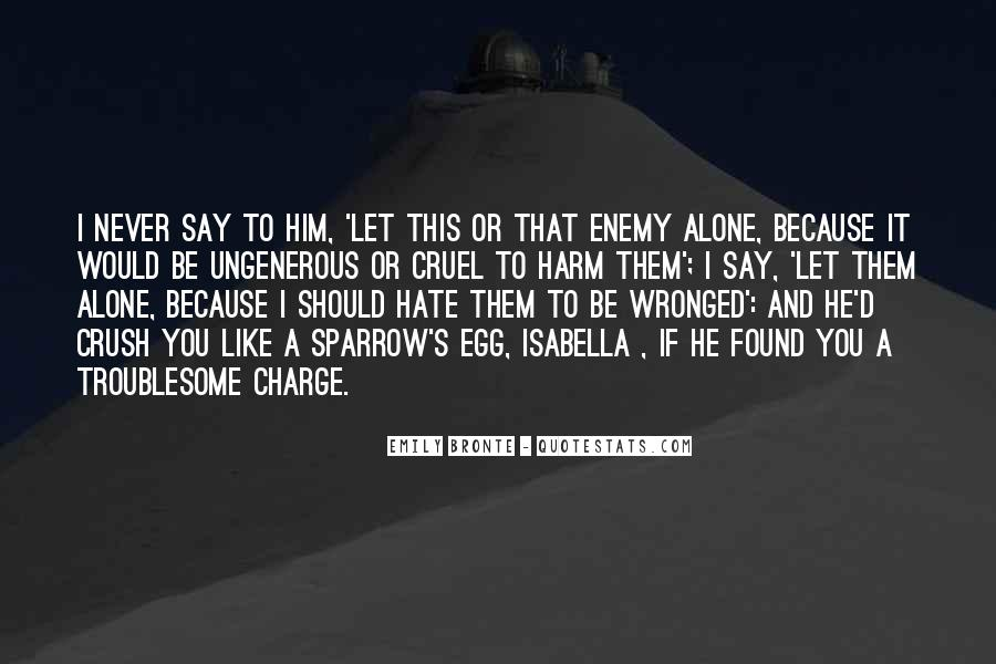 Hate To Be Alone Quotes #372849