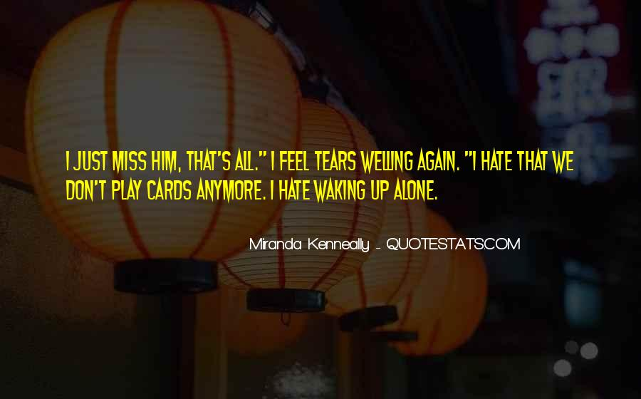 Hate To Be Alone Quotes #678384