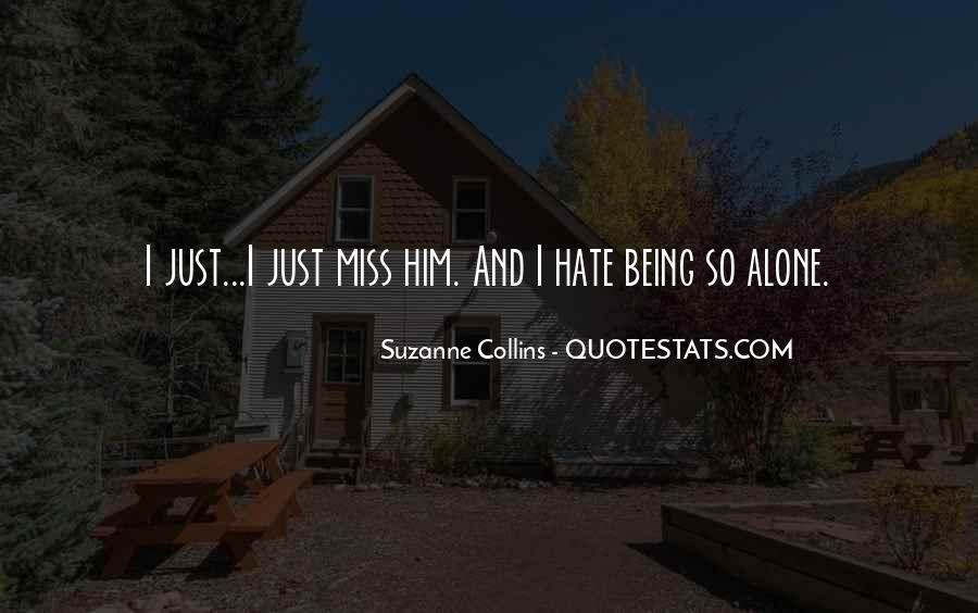 Hate To Be Alone Quotes #799853