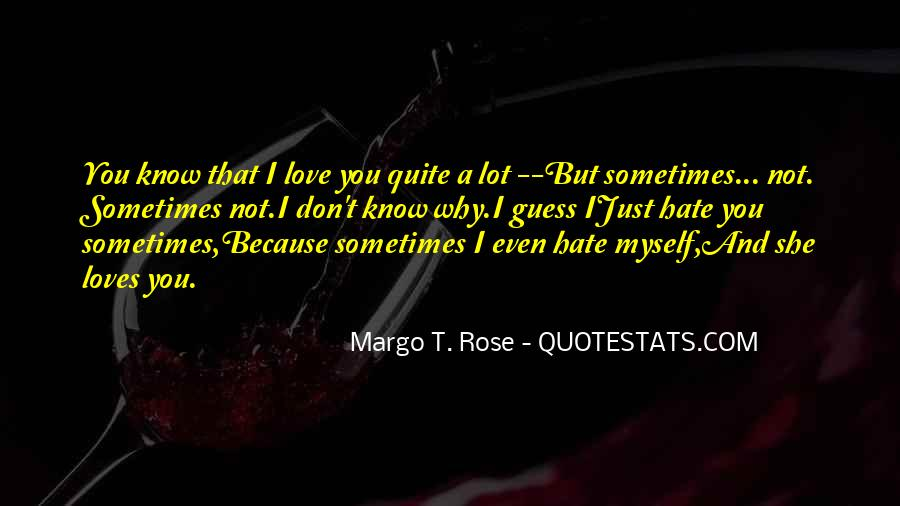 Hate To Be Alone Quotes #825886