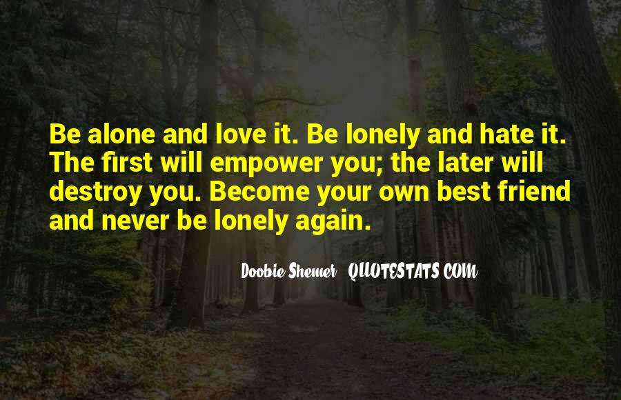 Hate To Be Alone Quotes #834712