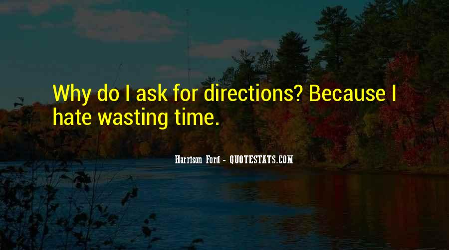 Hate Wasting Time Quotes #465592