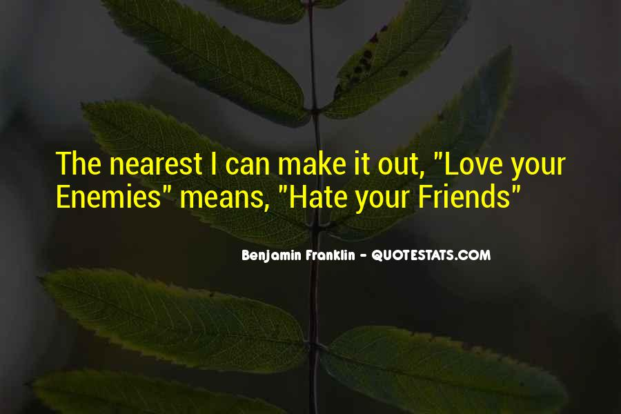 Hate Your Friends Quotes #1022489