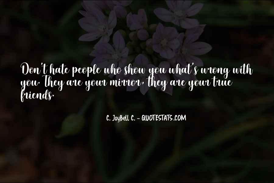 Hate Your Friends Quotes #1137028