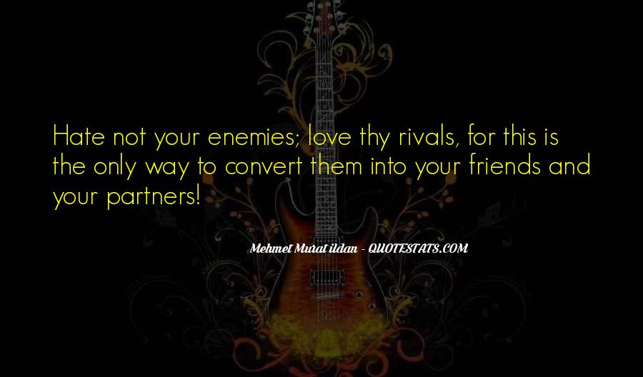 Hate Your Friends Quotes #1182199