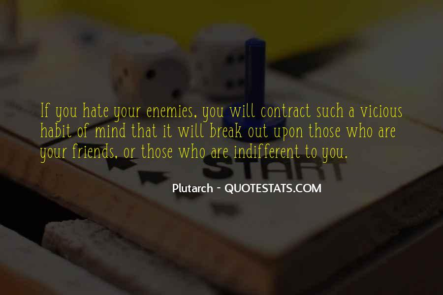 Hate Your Friends Quotes #1367161