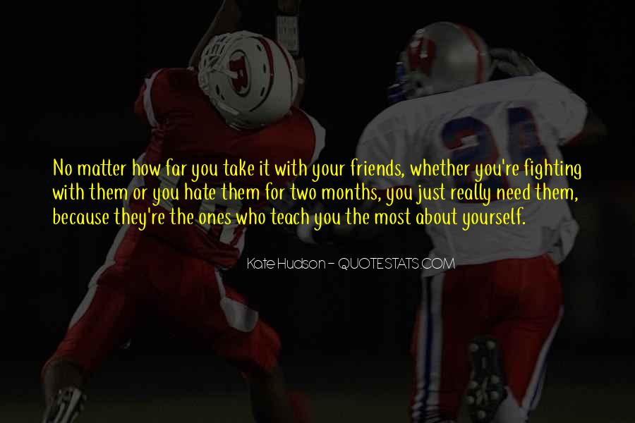 Hate Your Friends Quotes #1461355