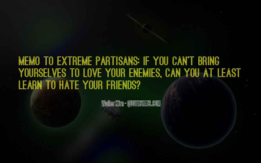 Hate Your Friends Quotes #1609503