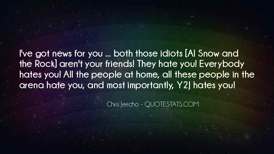 Hate Your Friends Quotes #1685638