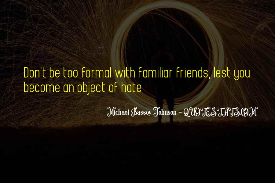 Hate Your Friends Quotes #1736361