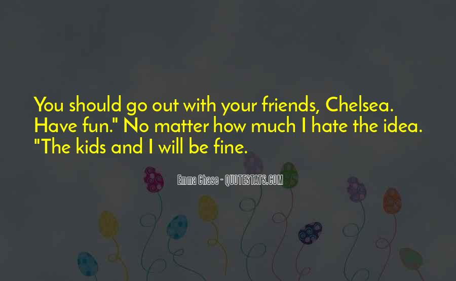 Hate Your Friends Quotes #698913