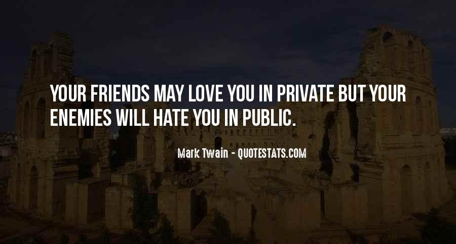 Hate Your Friends Quotes #951288