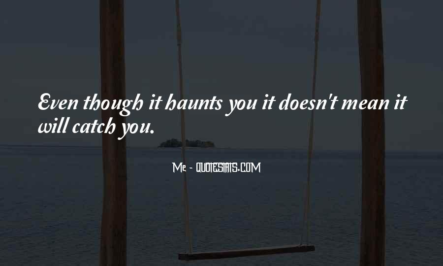 Haunts Quotes #1101772