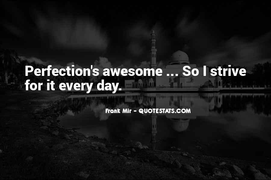 Have A Awesome Day Quotes #1059996