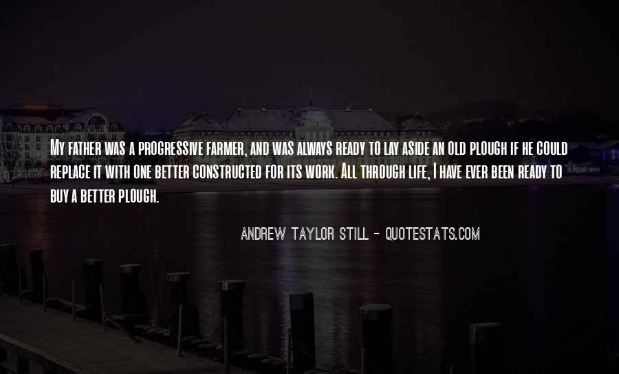 Have A Better Life Quotes #261042