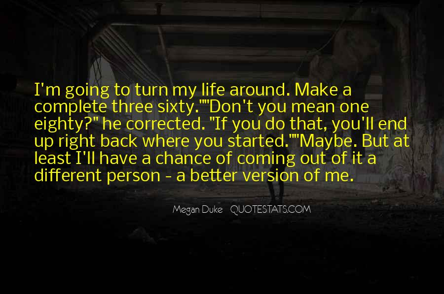 Have A Better Life Quotes #283859