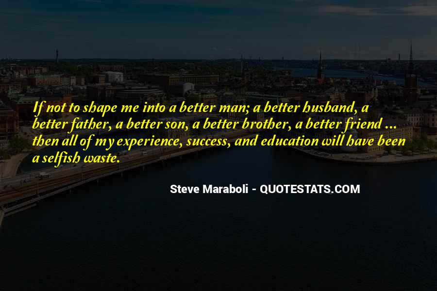 Have A Better Life Quotes #326239