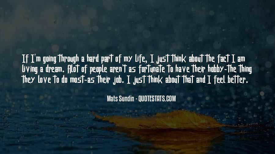 Have A Better Life Quotes #332582