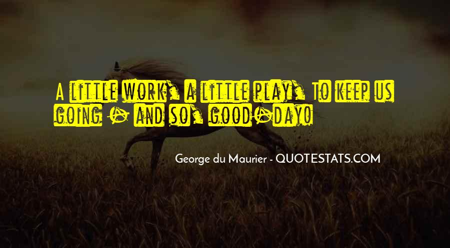 Have A Good Day At Work Quotes #119704