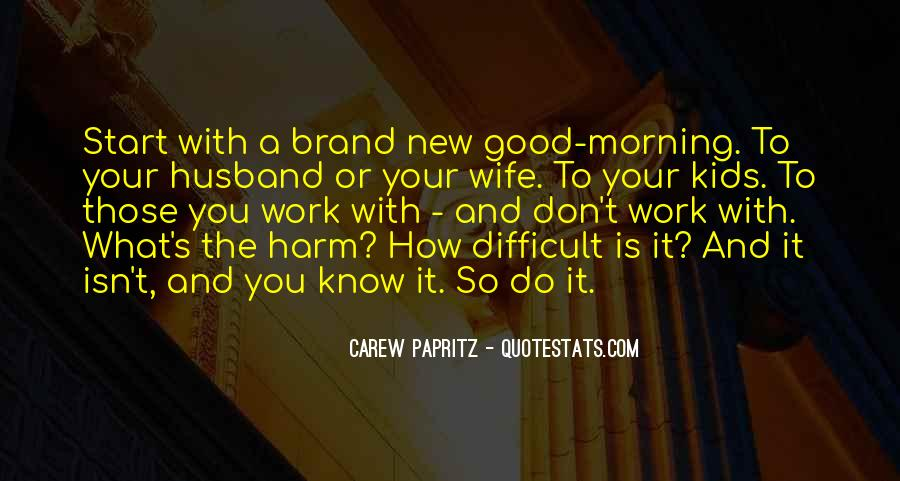 Have A Good Day At Work Quotes #412682