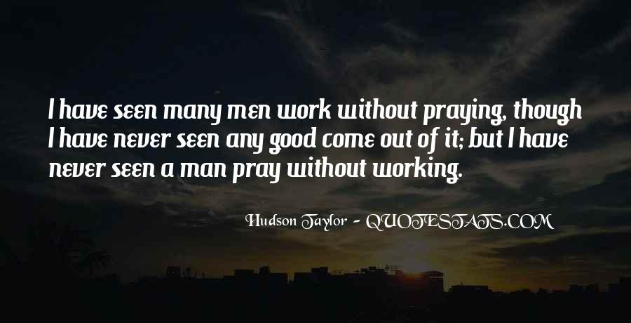 Have A Good Man Quotes #131847