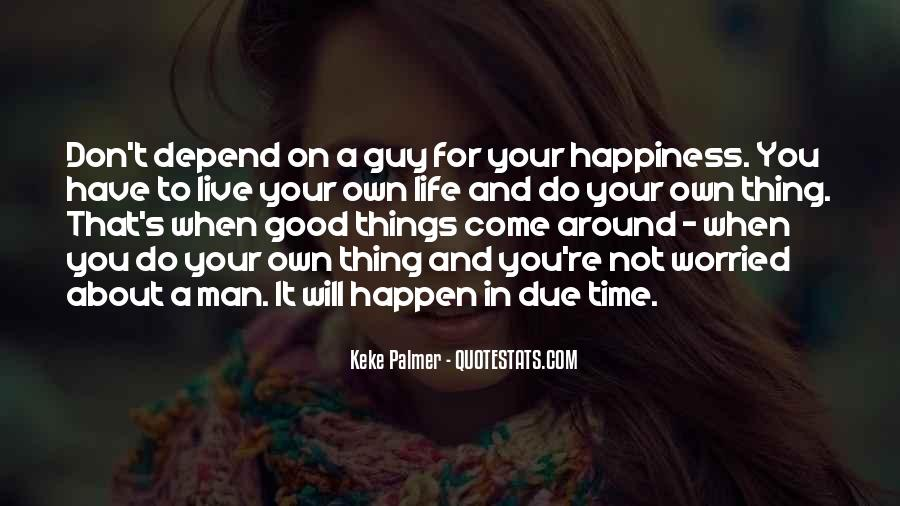 Have A Good Man Quotes #146575