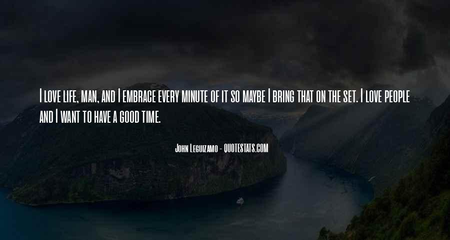 Have A Good Man Quotes #25841