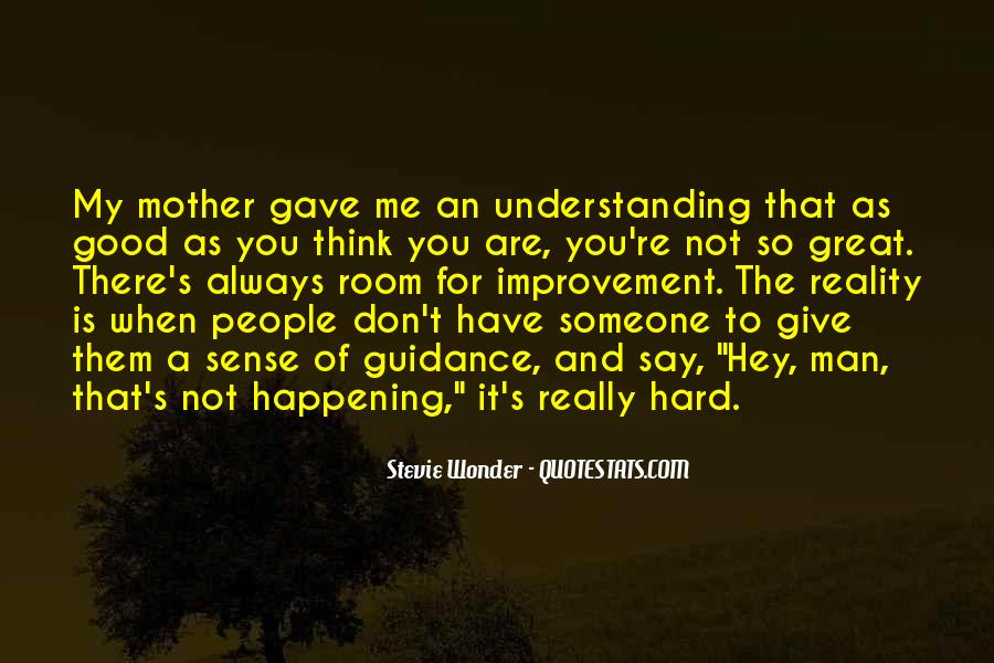 Have A Good Man Quotes #272750