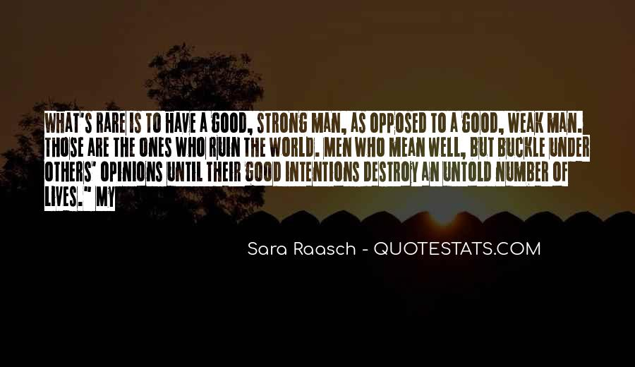 Have A Good Man Quotes #281165