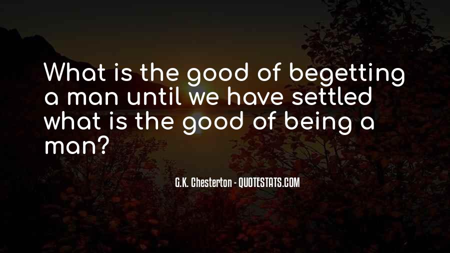 Have A Good Man Quotes #308787