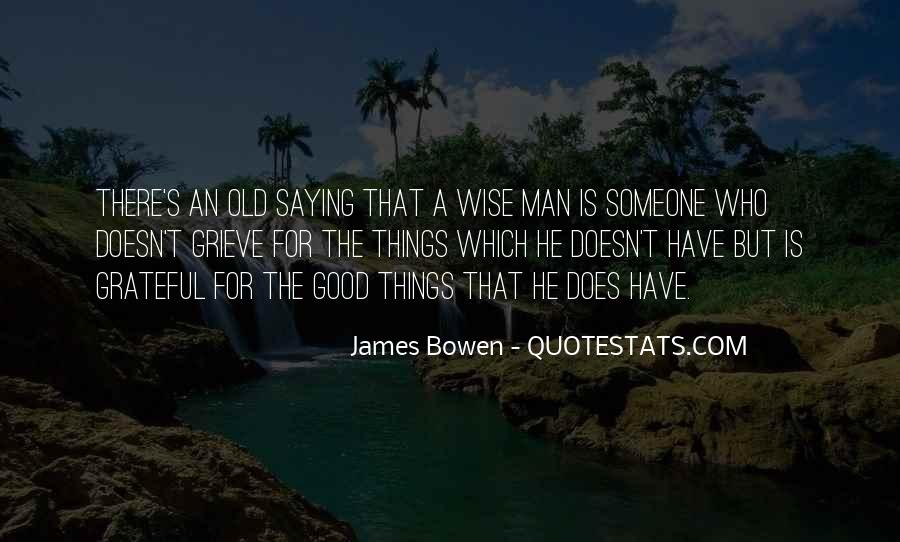 Have A Good Man Quotes #315115