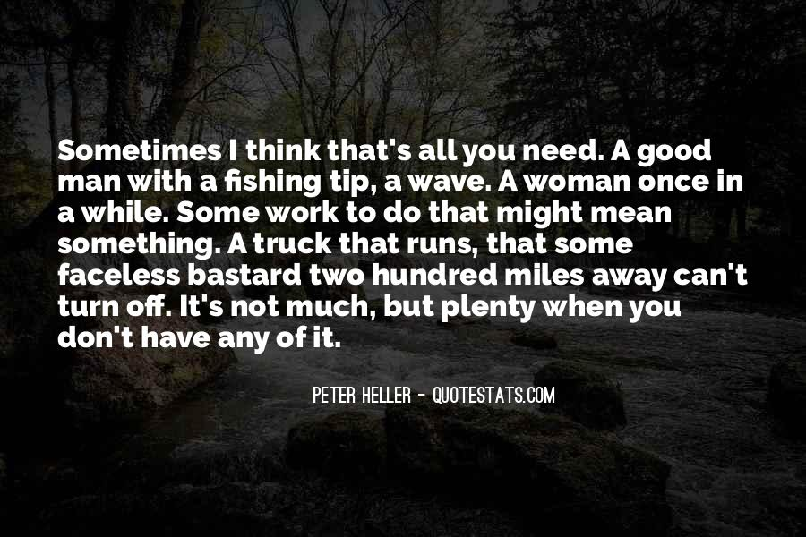 Have A Good Man Quotes #336497