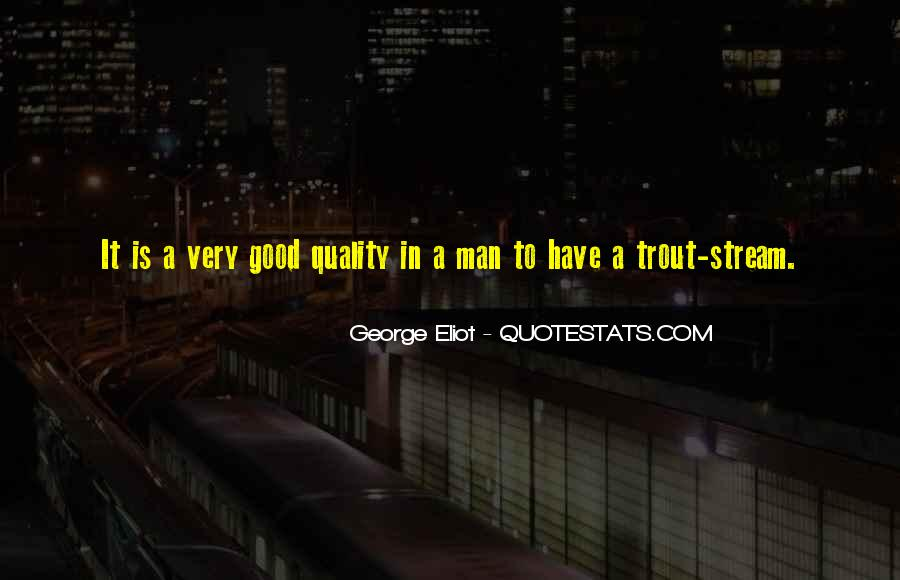 Have A Good Man Quotes #391606