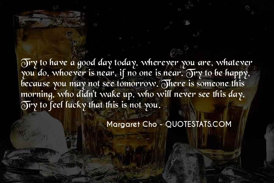 Have A Good One Quotes #104641