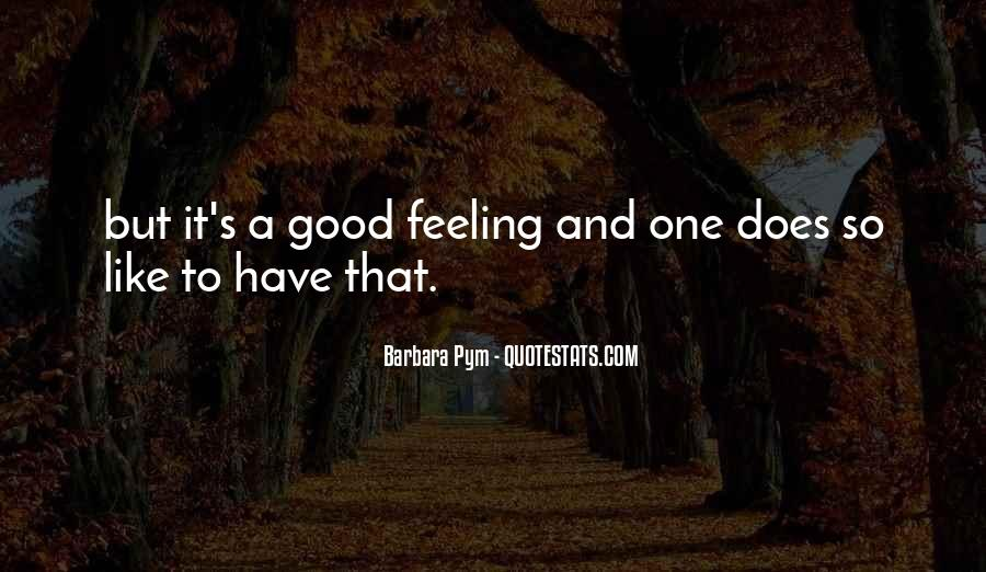 Have A Good One Quotes #6575